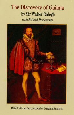 An Important Discovery Related To >> The Discovery Of Guiana By Sir Walter Ralegh With Related Documents