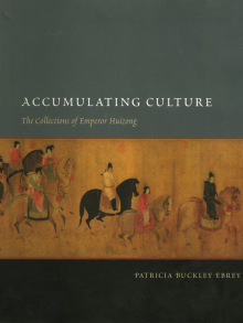 Accumulating Culture: The Collections of Emperor Huizong (Seattle: University of Washington Press, 2008)