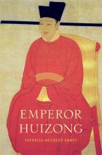 Patricia Ebrey, Emperor Huizong. Cambridge: Harvard University Press, 2014.