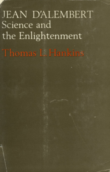 Jean D'Alembert: Science and the Englightenment (Oxford [Eng.] Clarendon Press, 1970)