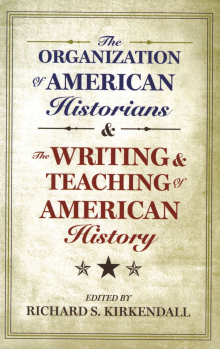 The Writing and Teaching of American History (New York: Oxford University Press, 2011)