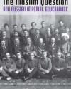 Elena Campbell - The Muslim Question and Russian Imperial Governance
