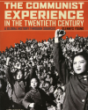 The Communist Experience in the Twentieth Century: A Global History through Sources (New York: Oxford University Press, 2011)