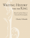 Writing History for the King: Henry II and the Politics of Vernacular Historiography (Ithaca: Cornell University Press, 2013)