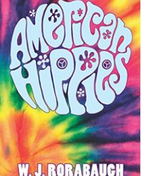 American Hippies (New York, Cambridge University Press, 2015)