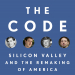 The Code: Silicon Valley and the Remaking of America by Margaret O'Mara